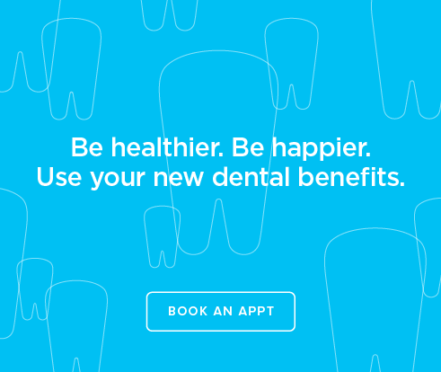 Be Heathier, Be Happier. Use your new dental benefits. - Moorpark Dental Group and Orthodontics